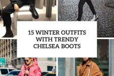 15 winter outfits with trendy chelsea boots cover