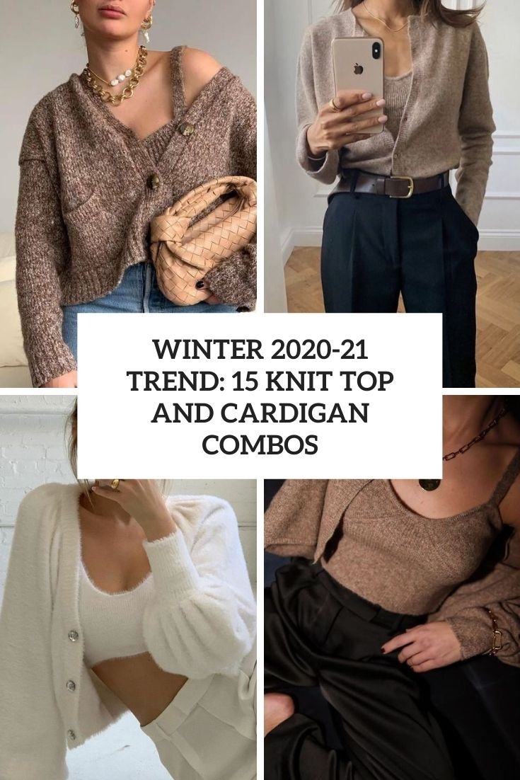 Winter 2020-21 Trend: 15 Knit Top And Cardigan Combos