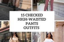 15 Outfits With Checked High-Waisted Pants