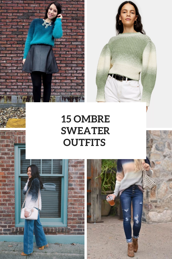 15 Outfits With Ombre Sweaters