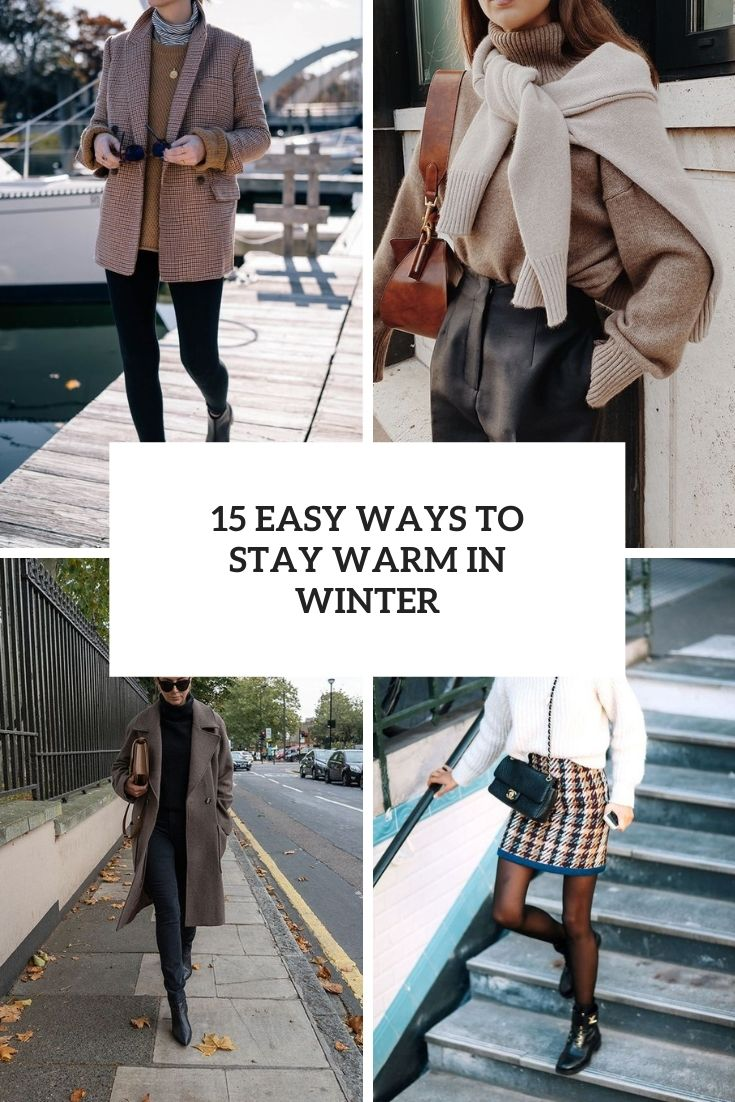 15 Easy Ways To Stay Warm In Winter