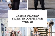 15 edgy printed sweater outfits for winter cover