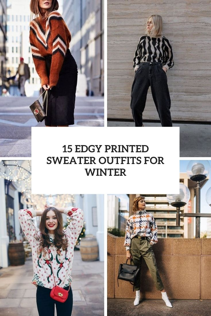 edgy printed sweater outfits for winter cover