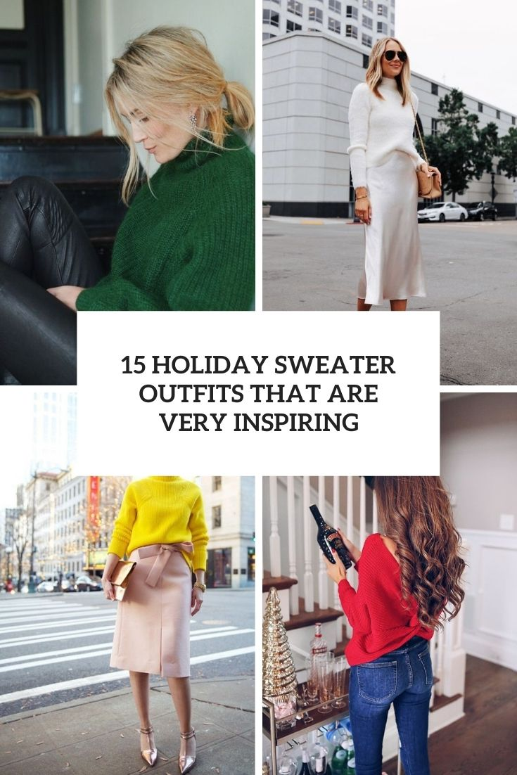 15 Holiday Sweater Outfits That Are Very Inspiring
