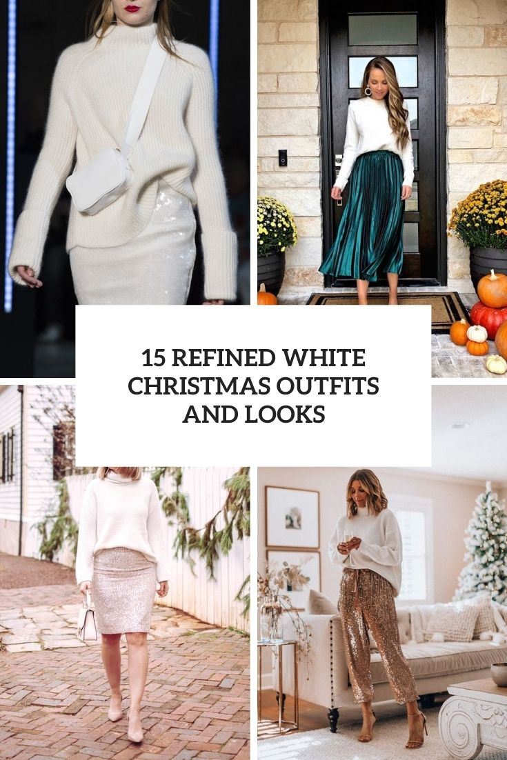 15 Refined White Christmas Outfits And Looks