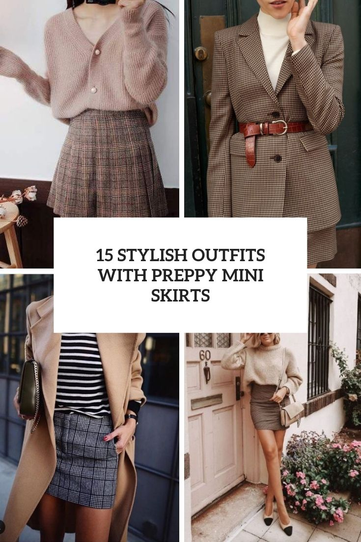 15 Stylish Outfits With Preppy Mini Skirts