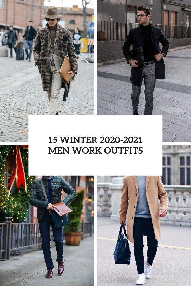 15 Winter 2020-2021 Men Work Outfits