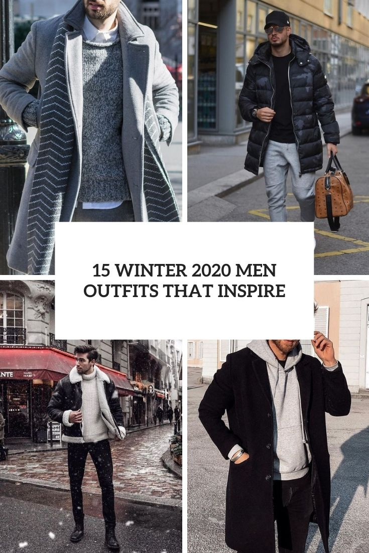 15 Winter 2020 Men Outfits That Inspire