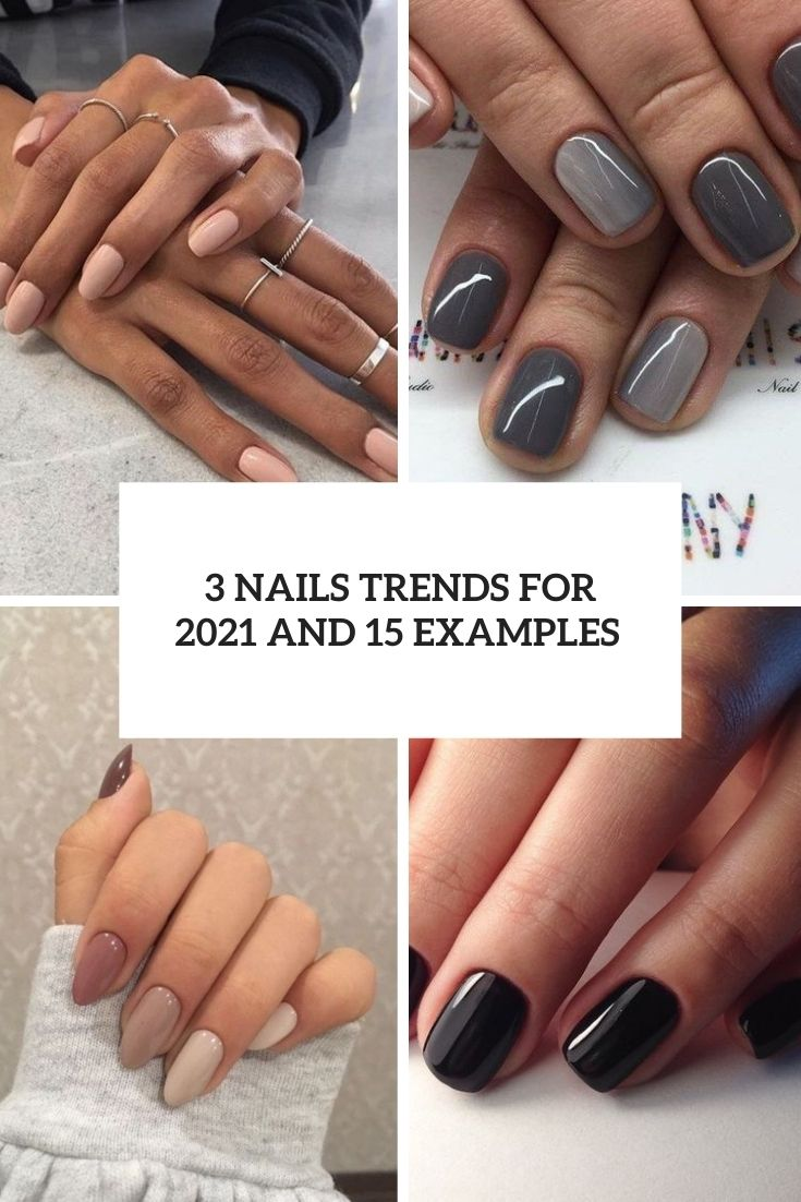 3 Nail Trends For 2021 And 15 Examples