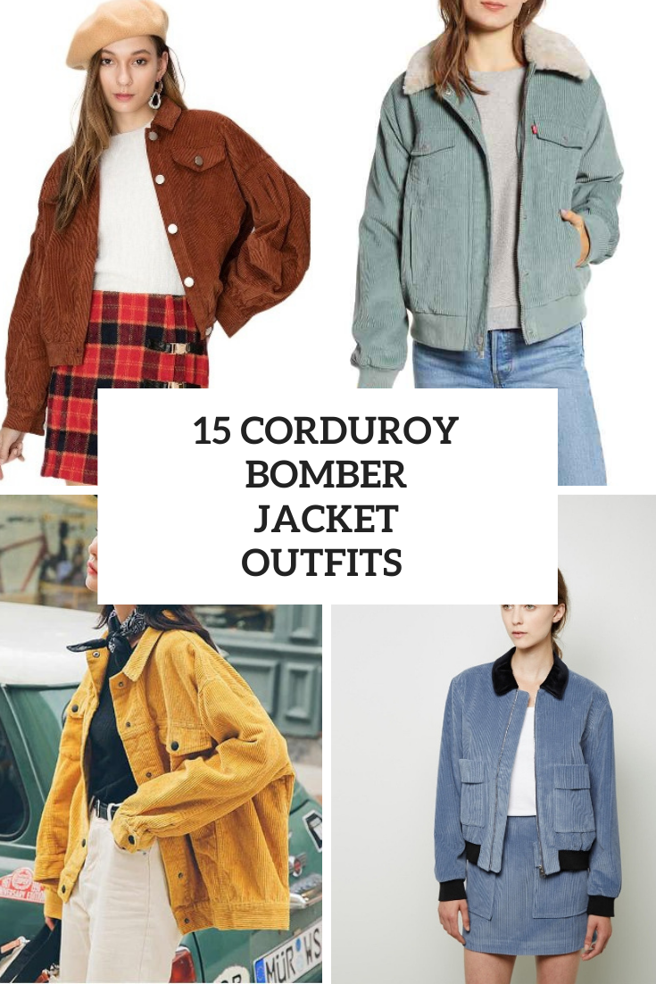 15 Amazing Outfits With Corduroy Bomber Jackets