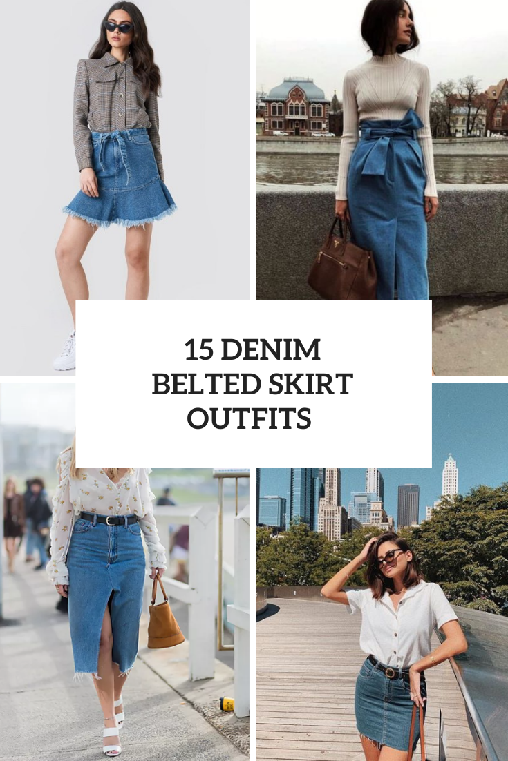 Looks With Denim Belted Skirts