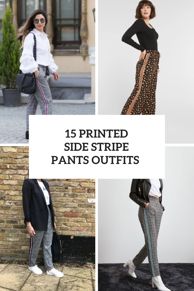15 Looks With Printed Side Stripe Pants