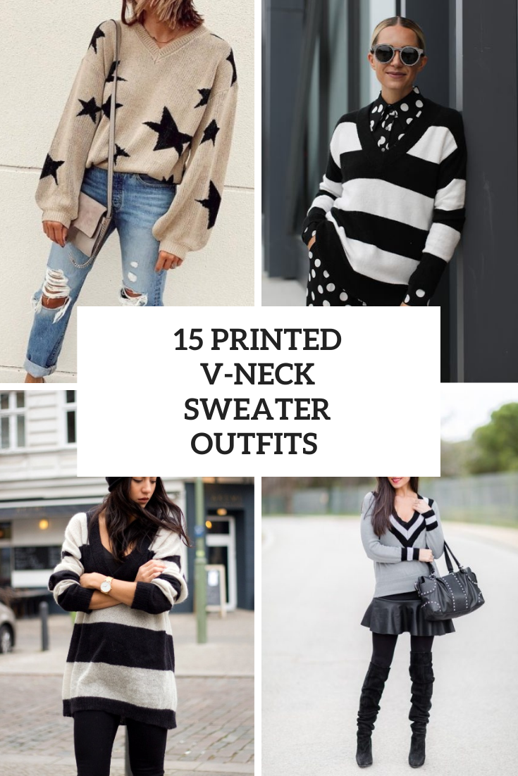 Looks With Printed V Neck Sweaters