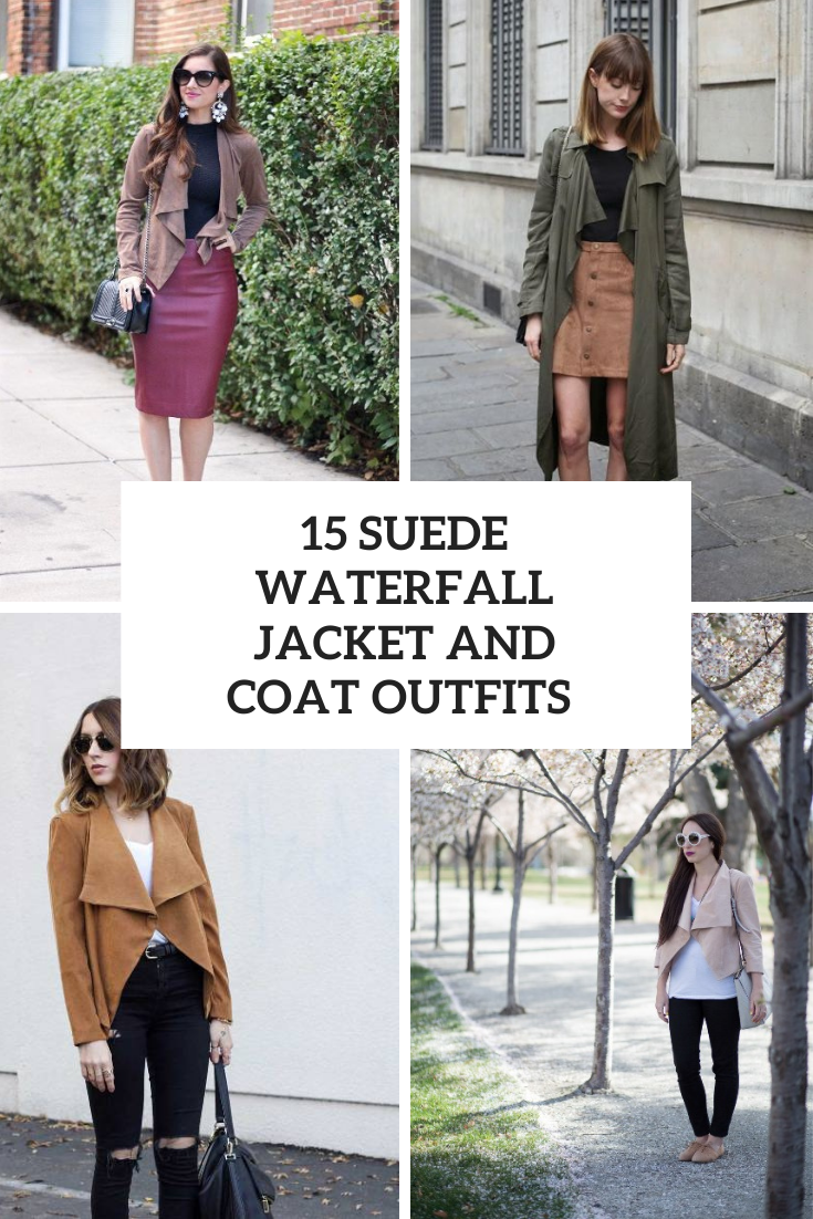 15 Looks With Suede Waterfall Jackets And Coats