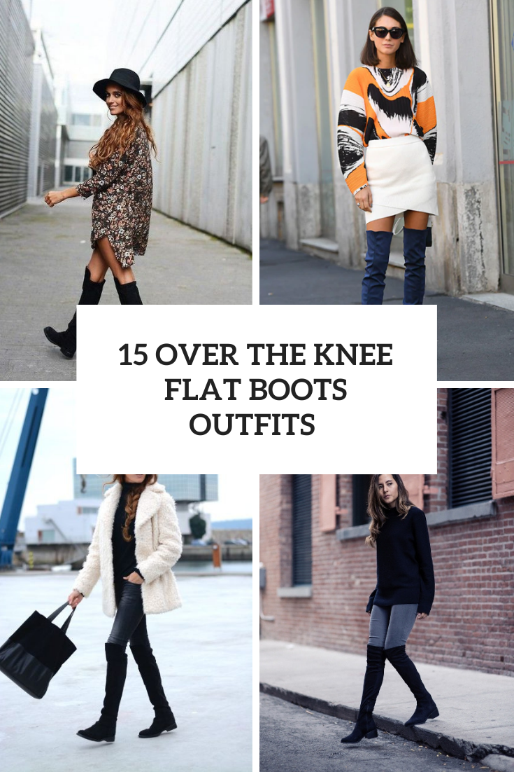 15 Outfit Ideas With Over The Knee Flat Boots