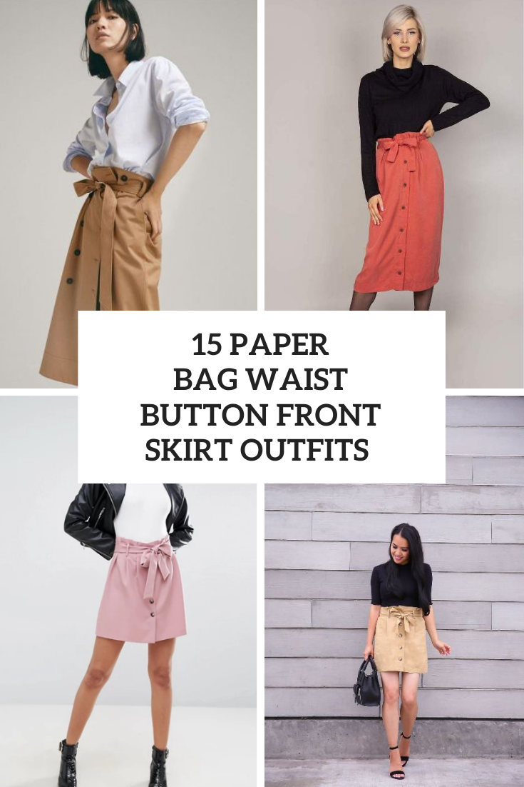 Outfits With Paper Bag Waist Button Front Skirts