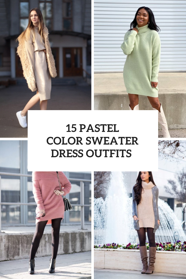 15 Outfits With Pastel Color Sweater Dresses