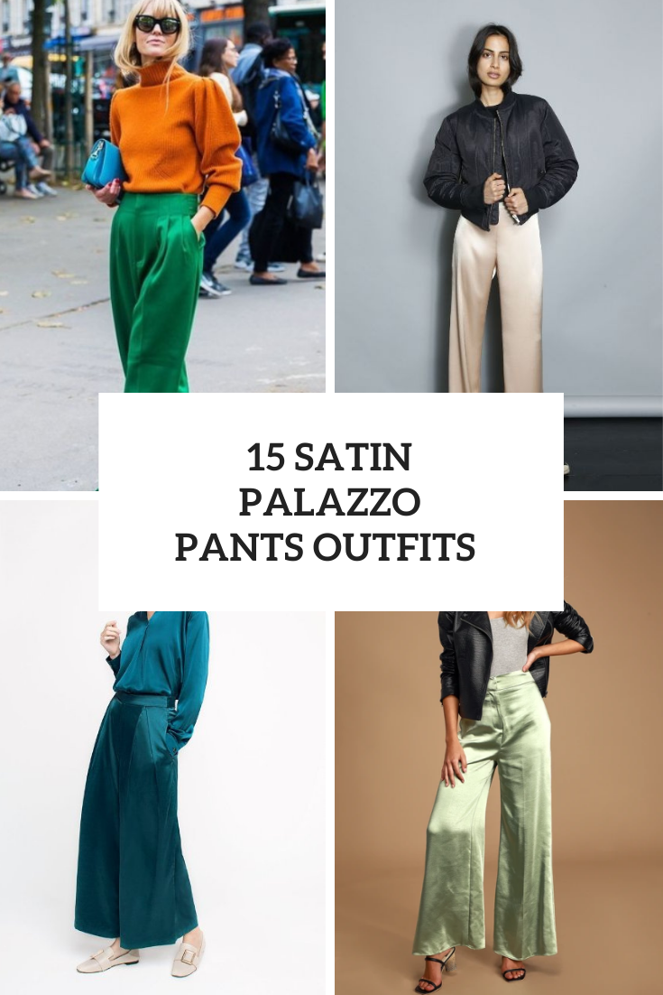 15 Outfits With Satin Palazzo Pants