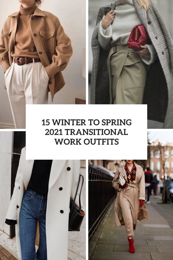 winter to spring 2021 transitional work outfits cover