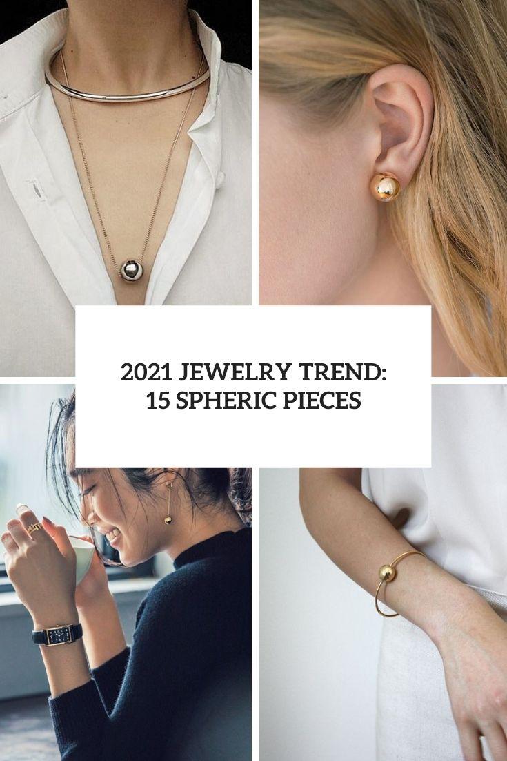 2021 Jewelry Trend: 15 Spheric Pieces