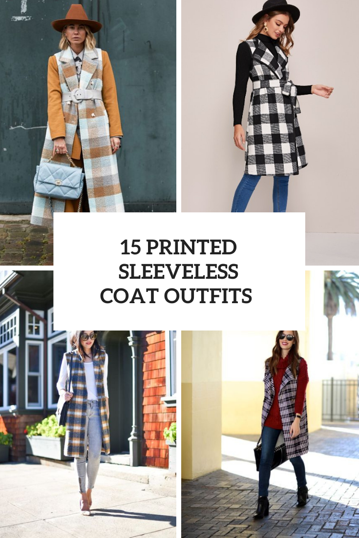 15 Fabulous Looks With Printed Sleeveless Coats