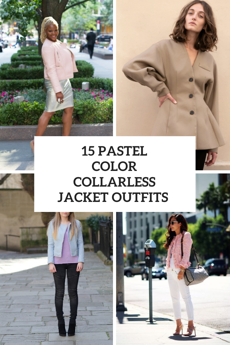 15 Looks With Pastel Color Collarless Jackets And Blazers