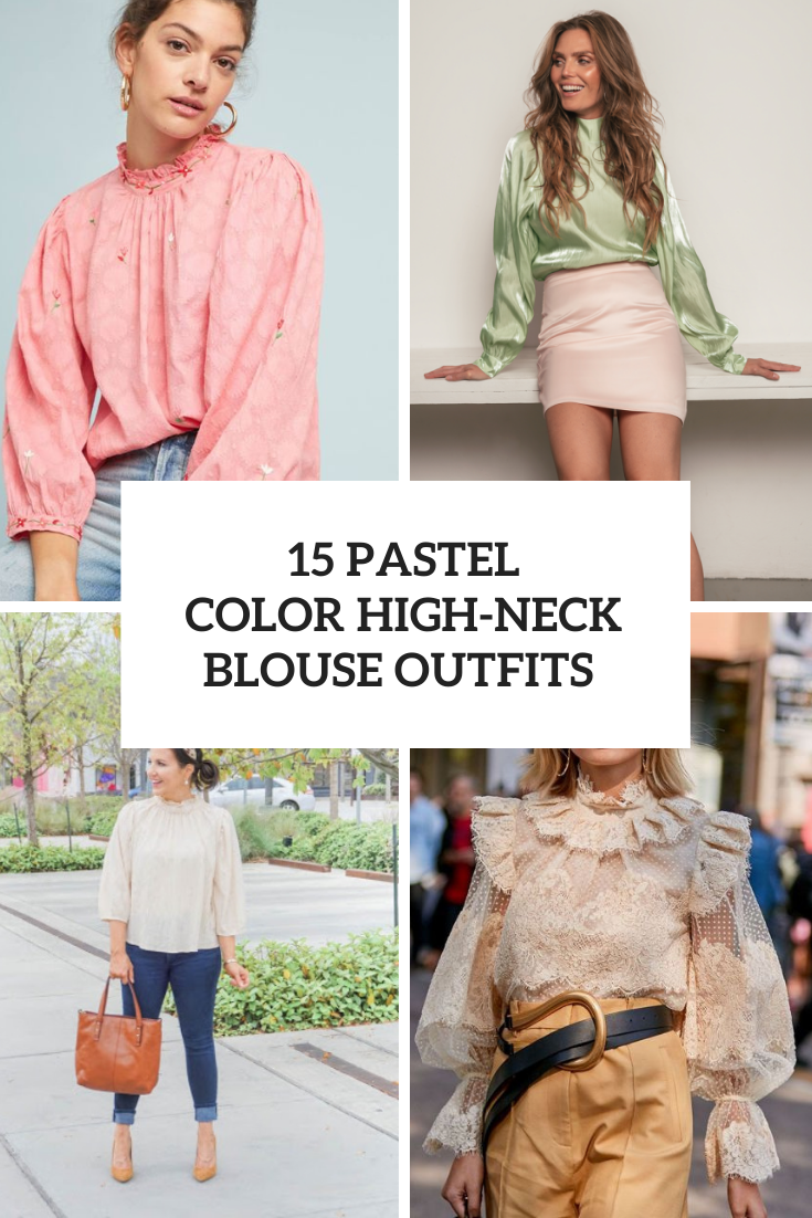 15 Outfit Ideas With Pastel Color High-Neck Blouses