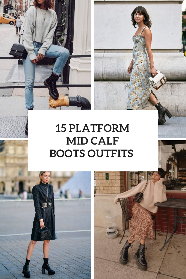 Outfits With Platform Mid Calf Boots