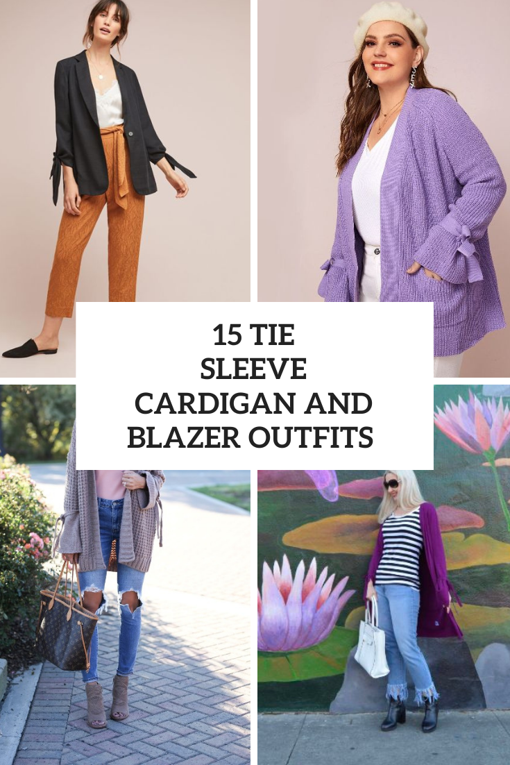 Outfits With Tie Sleeve Cardigans And Blazers