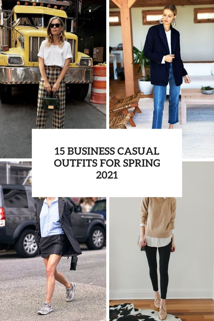 15 Business Casual Outfits For Spring 2021