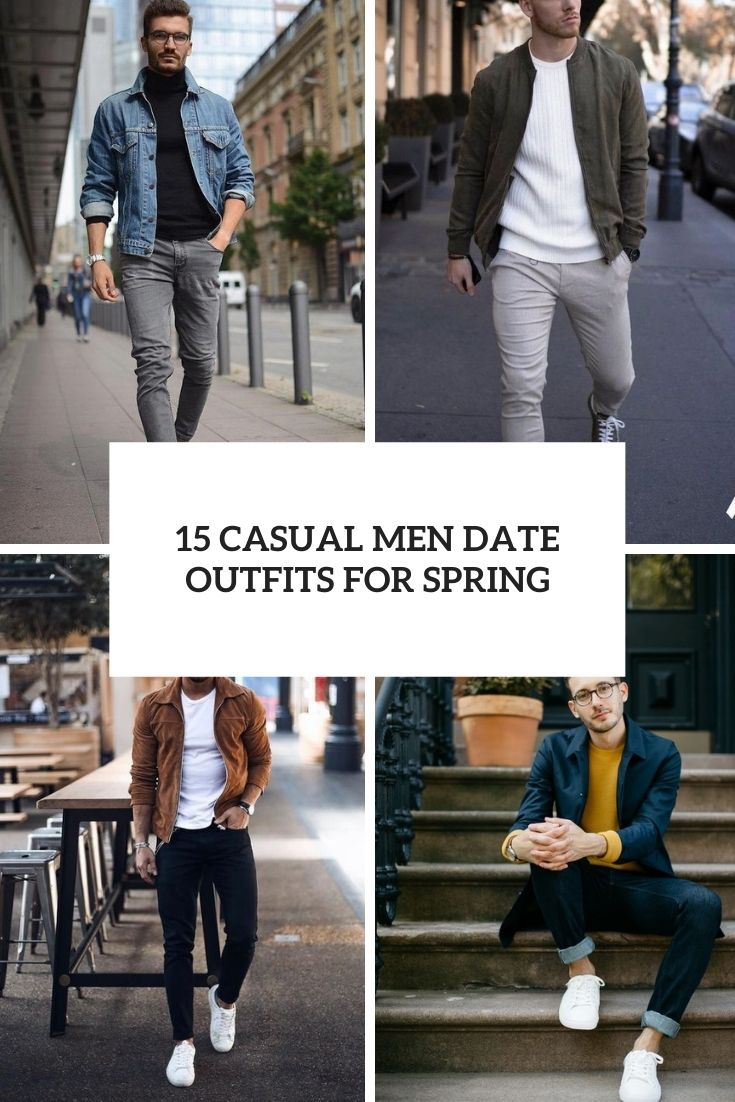 15 Casual Men Date Outfits For Spring