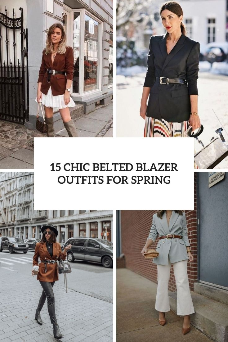 15 Chic Belted Blazer Outfits For Spring