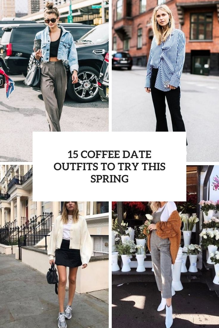 coffee date outfits to try this spring cover