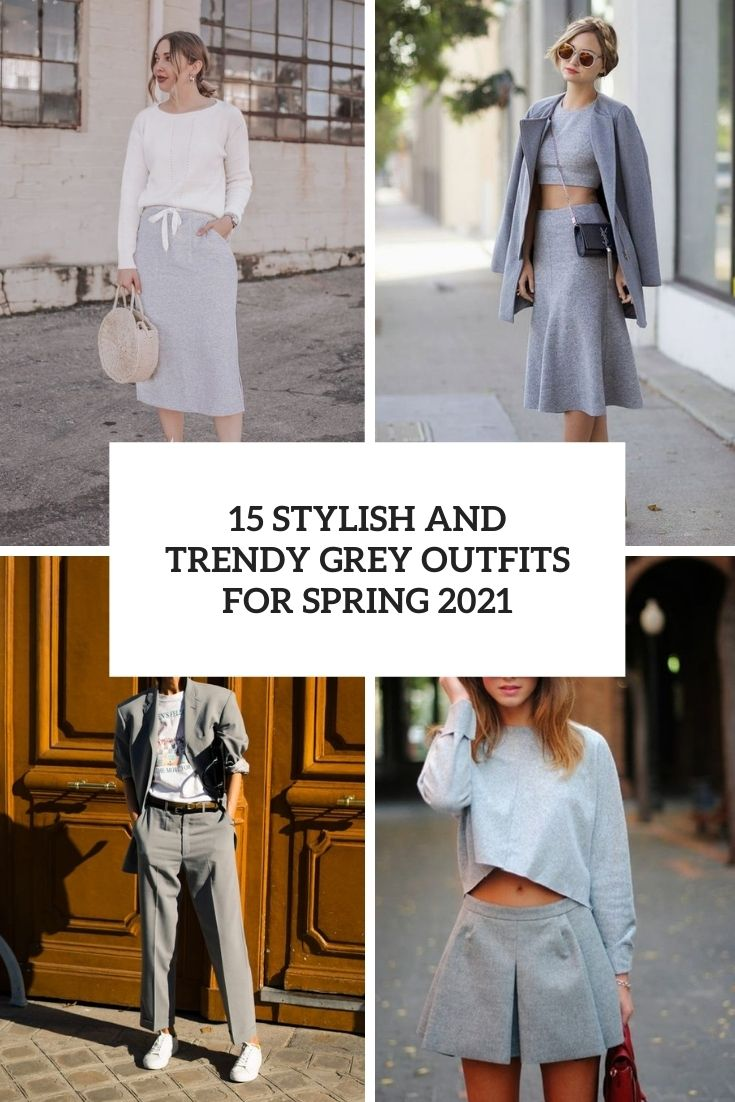 stylish and trendy grey outfits for spring 2021 cover