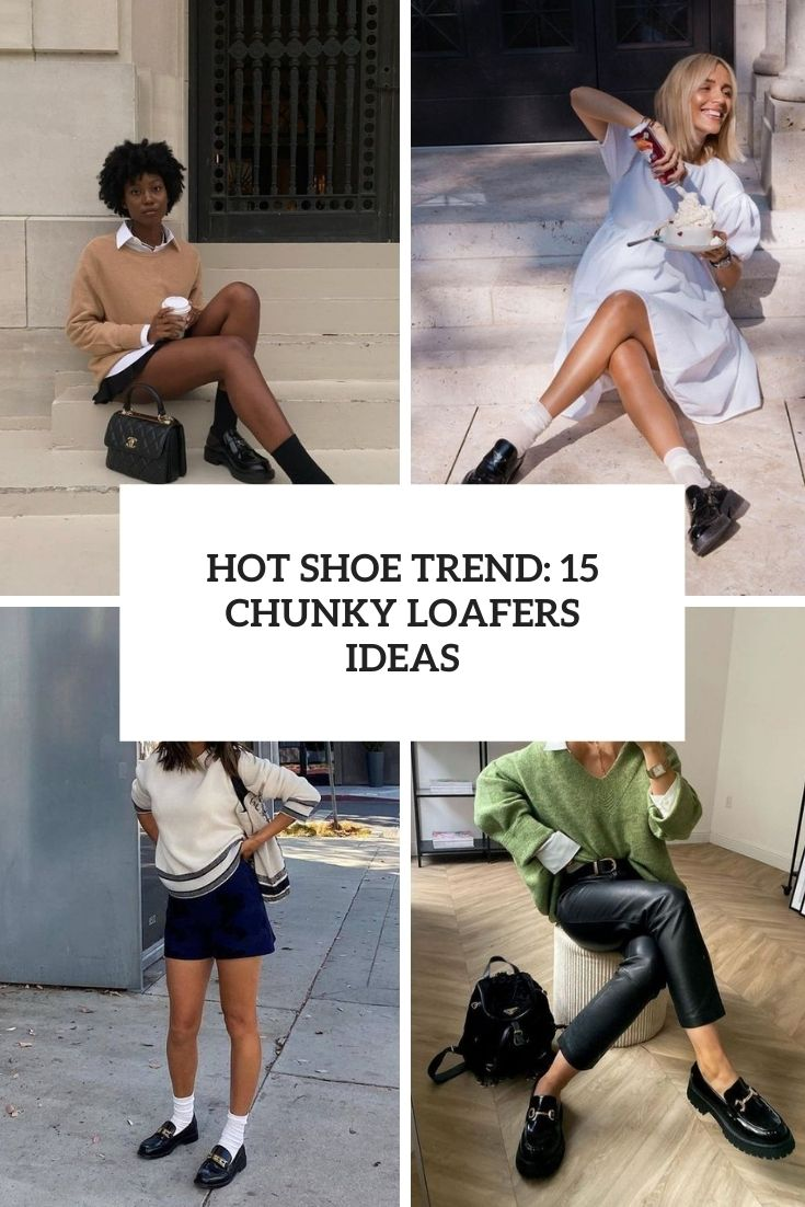 hot shoe trend 15 chunky loafers ideas cover