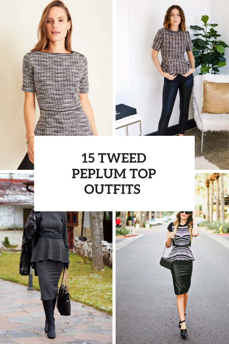 15 Chic Outfits With Tweed Peplum Tops