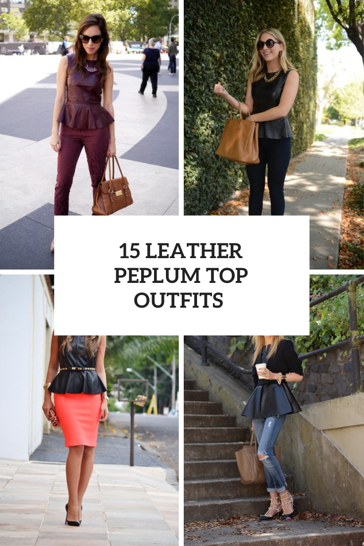 Fabulous Looks With Leather Peplum Tops