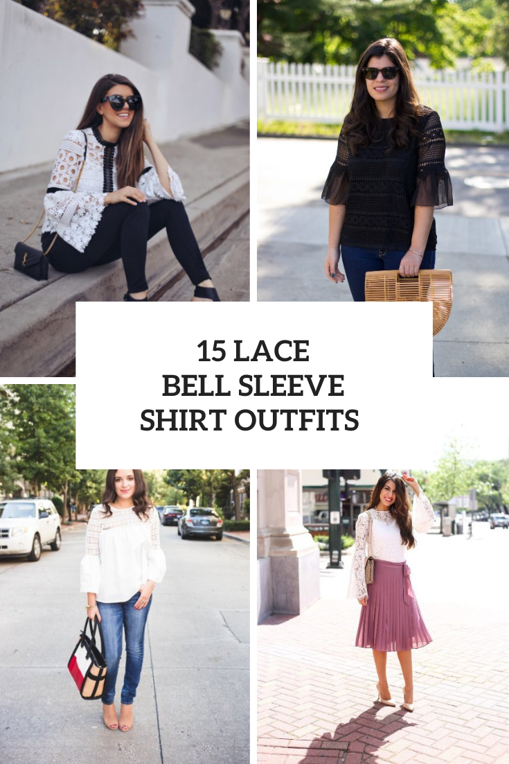 15 Looks With Lace Bell Sleeve Shirts