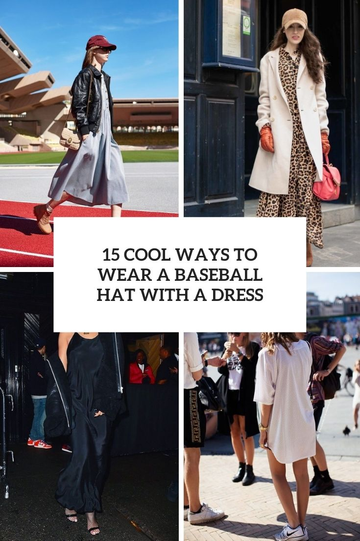 15 Cool Ways To Wear A Baseball Hat With A Dress