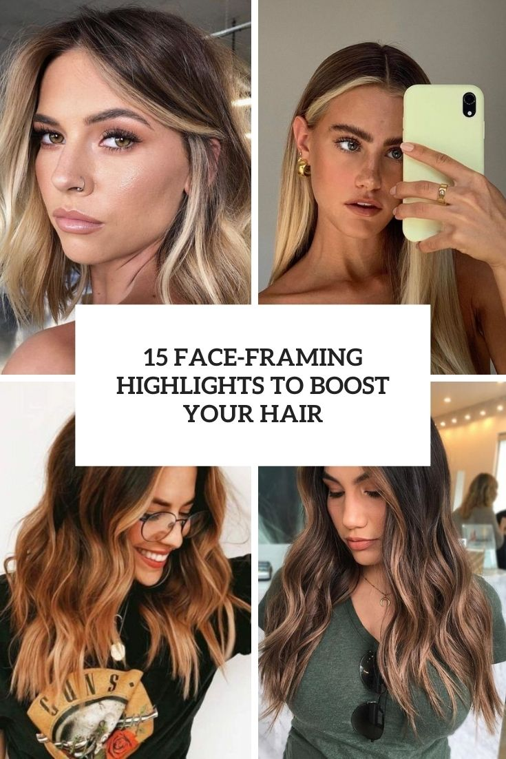 15 Face-Framing Highlights To Boost Your Hair