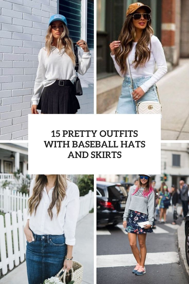 15 Pretty Outfits With Baseball Hats And Skirts