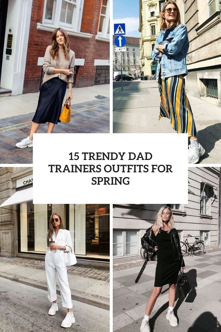 15 Trendy Dad Trainers Outfits For Spring