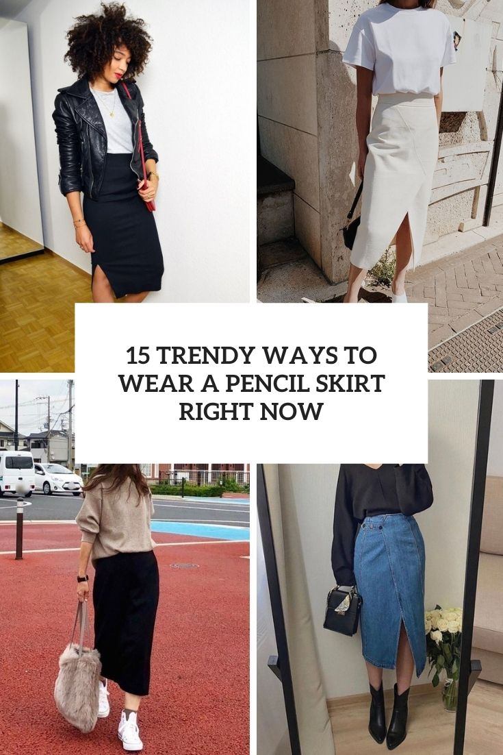 15 Trendy Ways To Wear A Pencil Skirt Right Now