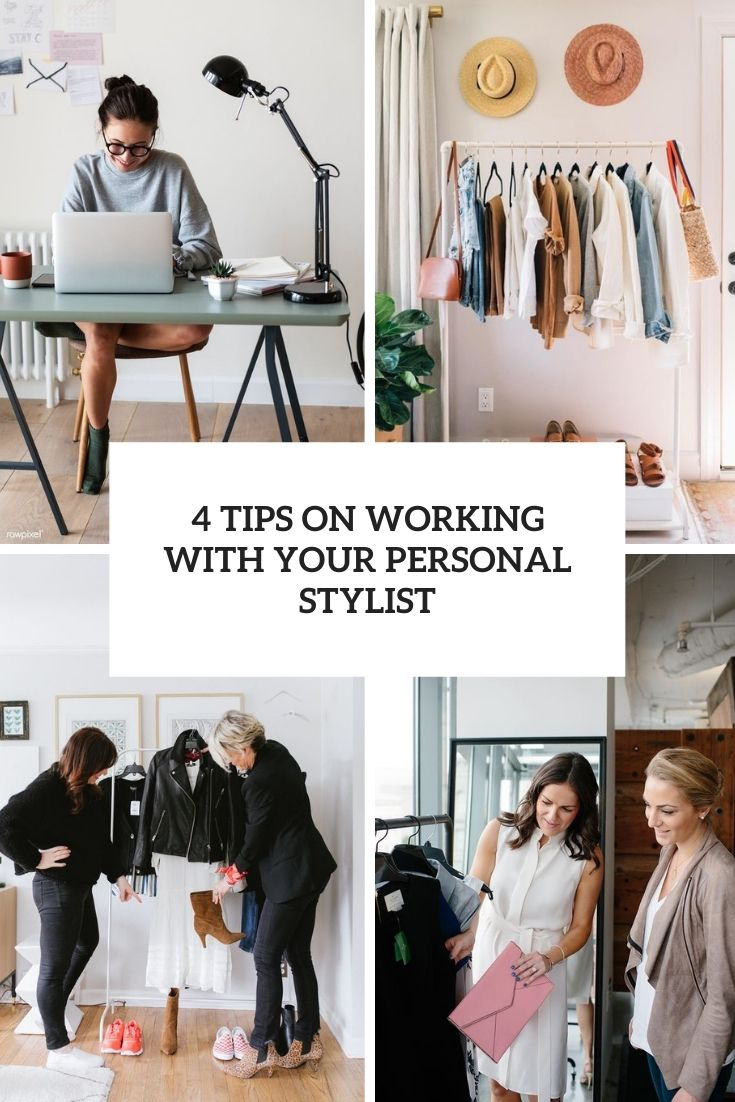 4 Tips On Working With Your Personal Stylist