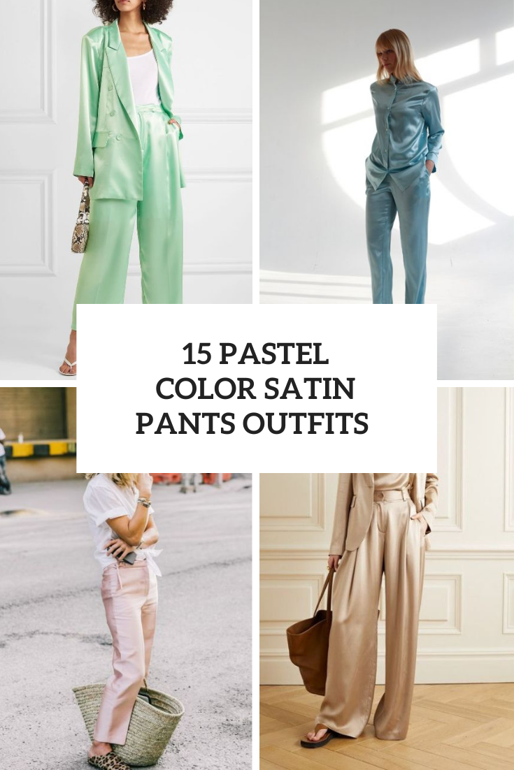 15 Awesome Looks With Pastel Color Satin Pants