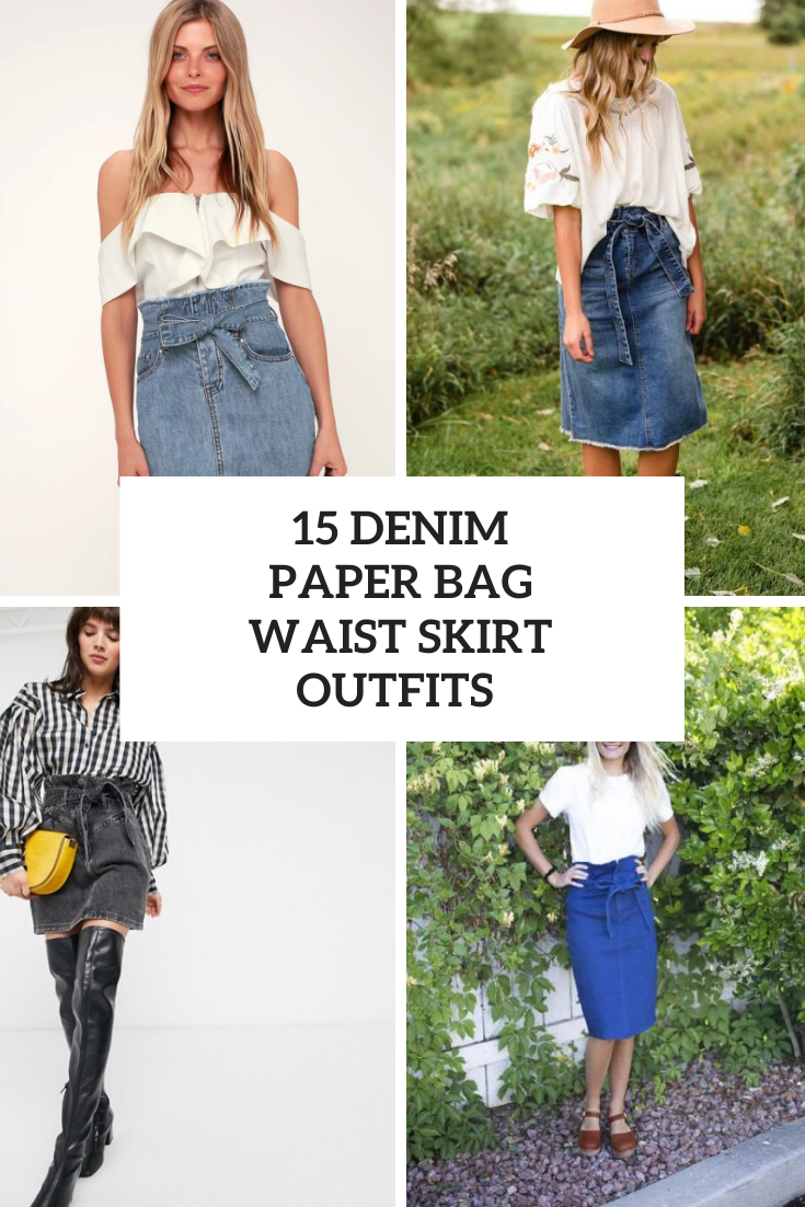 15 Looks With Denim Paper Bag Waist Skirts