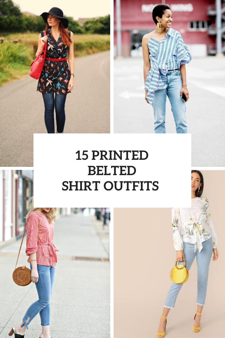 15 Looks With Printed Belted Shirts For Ladies