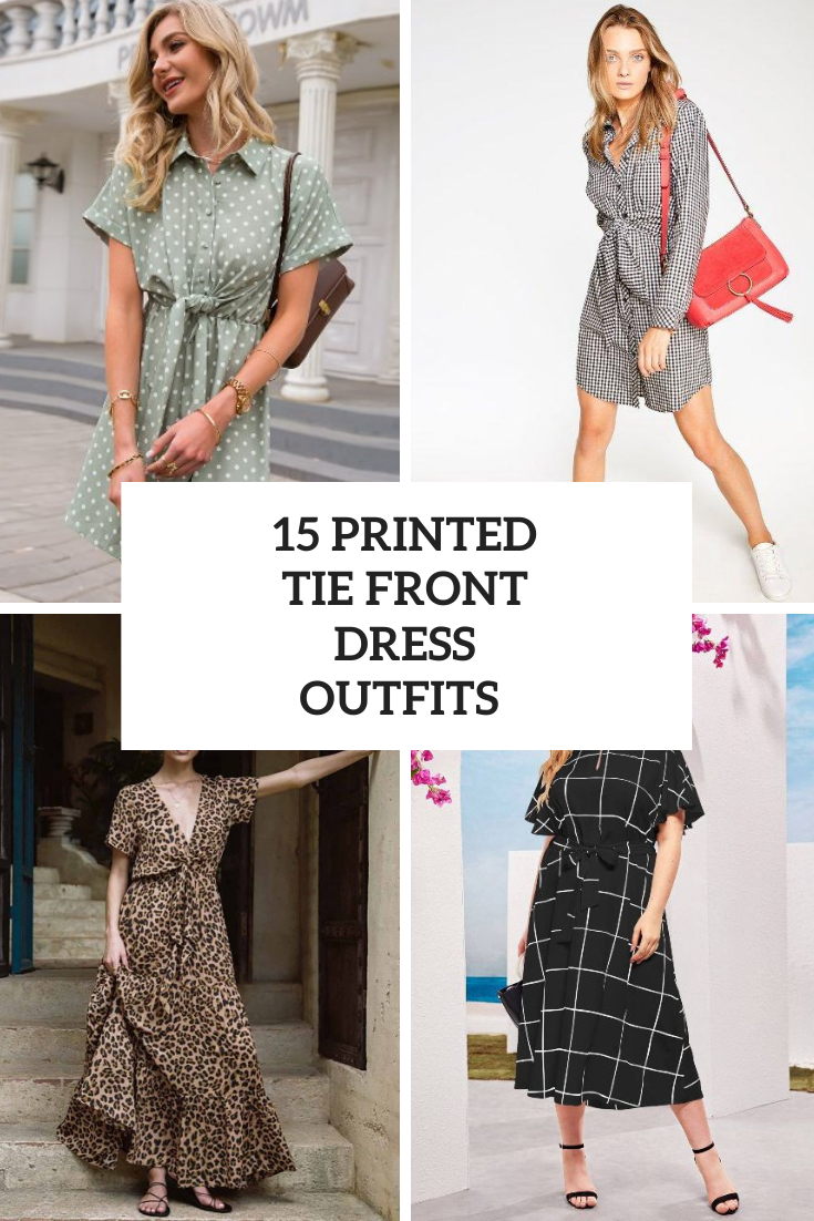 15 Looks With Printed Tie Front Dresses