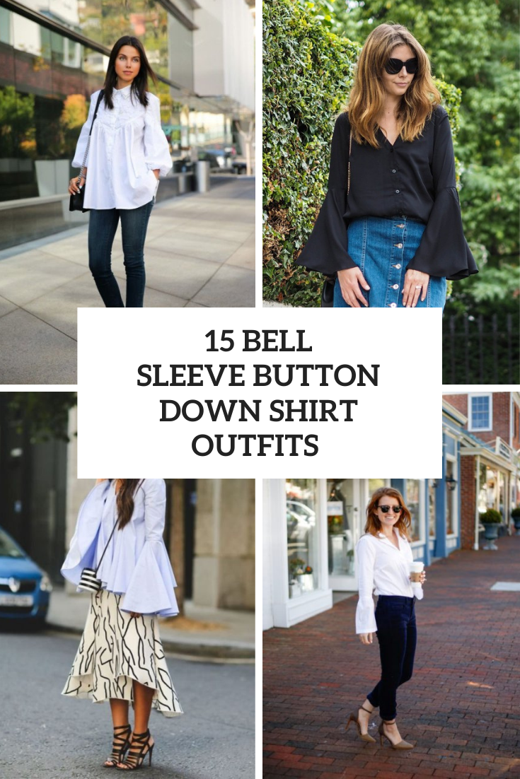 15 Outfits With Bell Sleeve Button Down Shirts