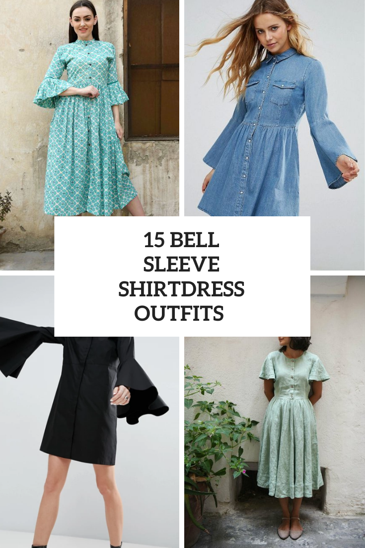 15 Summer Looks With Bell Sleeve Shirtdresses